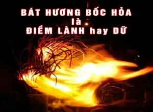 Bát hương bốc hỏa là điềm lành hay dữ